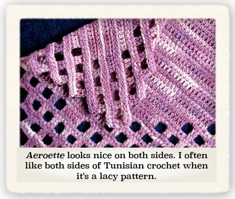 Both sides of Tunisian crochet often look nice if it's a lacier pattern.