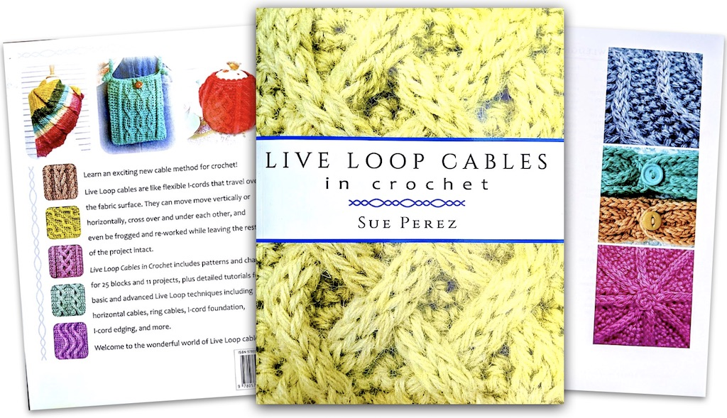 Live Loop Cables in Crochet book by Sue Perez cover